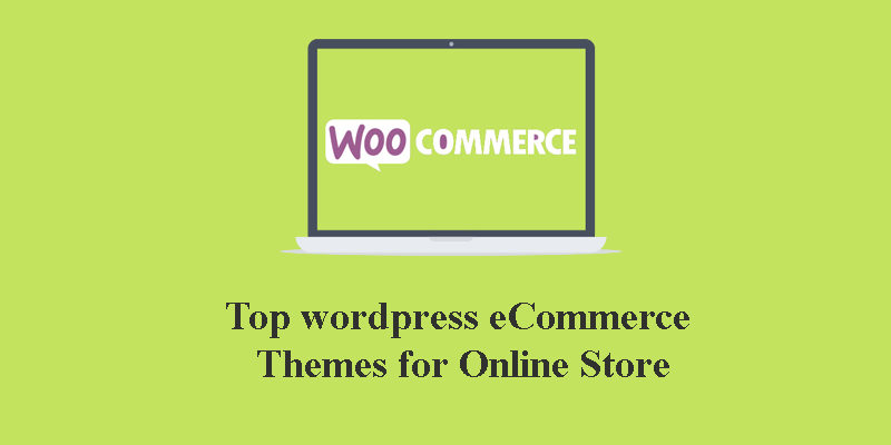 Wow! 5 Best WordPress eCommerce Themes For online store and Business 2016