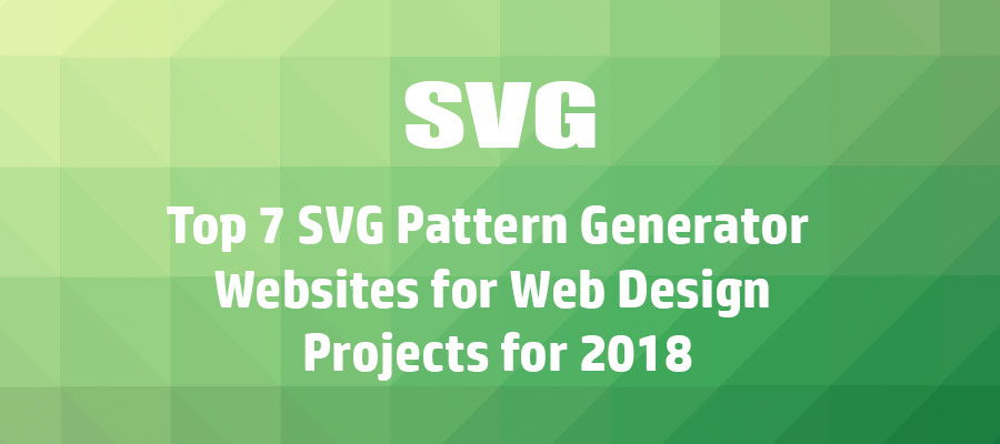 Top 7 Svg Pattern Generator Websites For Web Design Projects For 2018